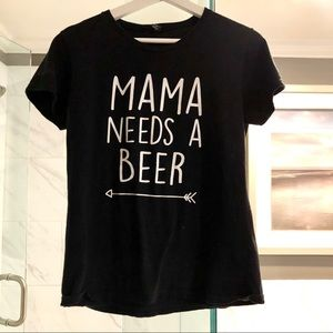 Tops - Mama Needs A Beer T shirt real talk quote funny M
